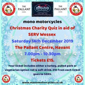 On Saturday 14th December, the mono motorcycles Christmas Charity Quiz in aid of SERV will be taking place at The Pallant Centre, Havant from 7.00pm – 10.30pm.