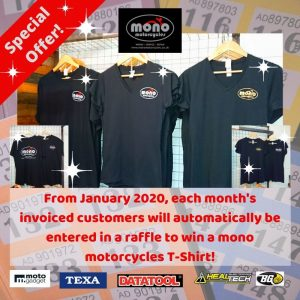 Special offer 2020! Each month every invoiced customer will be entered in to a raffle to win a mono motorcycles t-shirt!