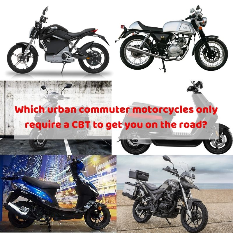 Which urban commuter motorcycles only require a CBT to get you on the road?